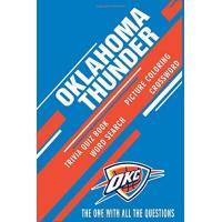 Oklahoma City Thunder Oklahoma City Thunder Trivia Quiz Book - Word Search - Crossword - Picture Coloring: The One With All The Questions