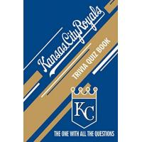 Kansas City Royals Kansas City Royals Trivia Quiz Book: The One With All The Questions (English Edition)