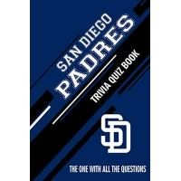 San Diego Padres San Diego Padres Trivia Quiz Book: The One With All The Questions (English Edition)