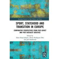 Ukraine Sport, Statehood and Transition in Europe: Comparative perspectives from post-Soviet and post-socialist societies (Routledge Research in Sport Politics and Policy) (English Edition)