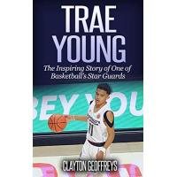 Atlanta Hawks Trae Young: The Inspiring Story of One of Basketball's Star Guards (Basketball Biography Books) (English Edition)