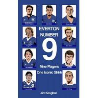 Everton Everton: Number Nine: Nine Players, One Iconic Shirt (English Edition)