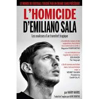 Nantes L'HOMICIDE D'EMILIANO SALA: les coulisses d'un transfert tragique (French Edition)