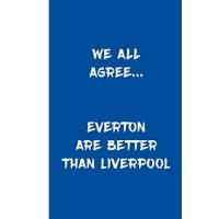 Everton We All Agree... EVERTON Are Better Than Liverpool: The Toffees Notebook Football Gift Soccer Journal - Funny Notebook For Men And Women Everton FC Fans - Lined Notebook Journal as a gift