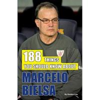 Athletic Bilbao 188 Things You Should Know About Marcelo Bielsa