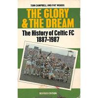 Celtic Glasgow Glory and the Dream: History of Glasgow Celtic Football Club, 1887-1986 (English Edition)