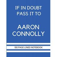 Brighton If In Doubt Pass It To Aaron Connolly: Aaron Connolly Themed Notebook/ Journal/ Notepad/ Diary | Gift For Brighton Fans, Teens, Adults and Kids | 100 ... Pages With Margins | 8.5 x 11 Inches | A4