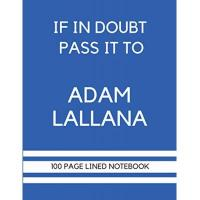 Brighton If In Doubt Pass It To Adam Lallana: Adam Lallana Themed Notebook/ Journal/ Notepad/ Diary | Gift For Brighton Fans, Teens, Adults and Kids | 100 Black Lined Pages With Margins | 8.5 x 11 Inches | A4