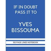 Brighton If In Doubt Pass It To Yves Bissouma: Yves Bissouma Themed Notebook/ Journal/ Notepad/ Diary | Gift For Brighton Fans, Teens, Adults and Kids | 100 ... Pages With Margins | 8.5 x 11 Inches | A4