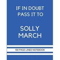Brighton If In Doubt Pass It To Solly March: Solly March Themed Notebook/ Journal/ Notepad/ Diary | Gift For Brighton Fans, Teens, Adults and Kids | 100 Black Lined Pages With Margins | 8.5 x 11 Inches | A4
