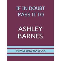 Burnley If In Doubt Pass It To Ashley Barnes: Ashley Barnes Themed Notebook/ Journal/ Notepad/ Diary | Gift For Burnley Fans, Teens, Adults and Kids | 100 Black Lined Pages With Margins | 8.5 x 11 Inches | A4