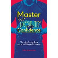 Johnstone Master Your Confidence: The elite footballer's guide to high performance (English Edition)