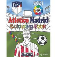Atlético Madrid Atletico Madrid Colouring Book 2021: Football Activity Book For Kids & Adults