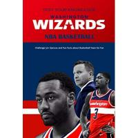 Washington Wizards Test Your Knowledge Washington Wizards NBA Basketball: Challenge 50+ Quizzes and Fun Facts about Basketball Team for Fan: Presents for Fan of Professional Basketball (English Edition)