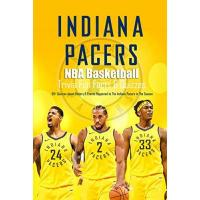Indiana Pacers Indiana Pacers NBA Basketball Trivia Fun Facts & Quizzes:50+ Quizzes about History & Events Happened to The Indiana Pacers in The Season: Sport Trivia for True Fan (English Edition)