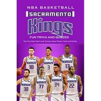 Sacramento Kings Sacramento Kings NBA Basketball Fun Trivia and Quizzes: Test Your Brain Each Level Quizzes about Players, Facts and Stories: Kings Jersey Sacramento (English Edition)