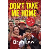 Wales Don't Take Me Home: On Tour With The Red Wall at Euro 2016 (English Edition)