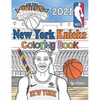 New York Knicks New York Knicks Coloring Book 2021: Basketball Activity Book For Kids & Adults