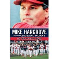 Cleveland Indians Mike Hargrove and the Cleveland Indians: A Baseball Life (English Edition)