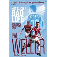 Burnley Not Such a Bad Life: Burnley, Gazza, Wrighty, Waddle and Me (English Edition)